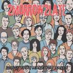 2morrow2late – Songs That Make You Happy, інтэрнэт-рэліз, 2012